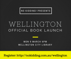 wellington no kidding book launch